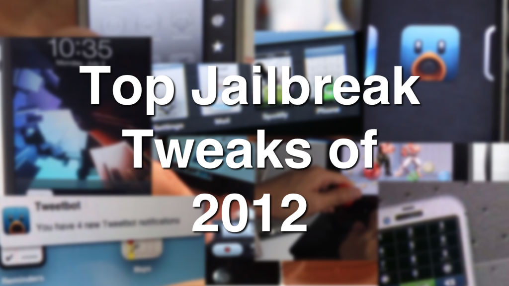 Top-Jailbreak-Tweaks-of-2012-1024x576